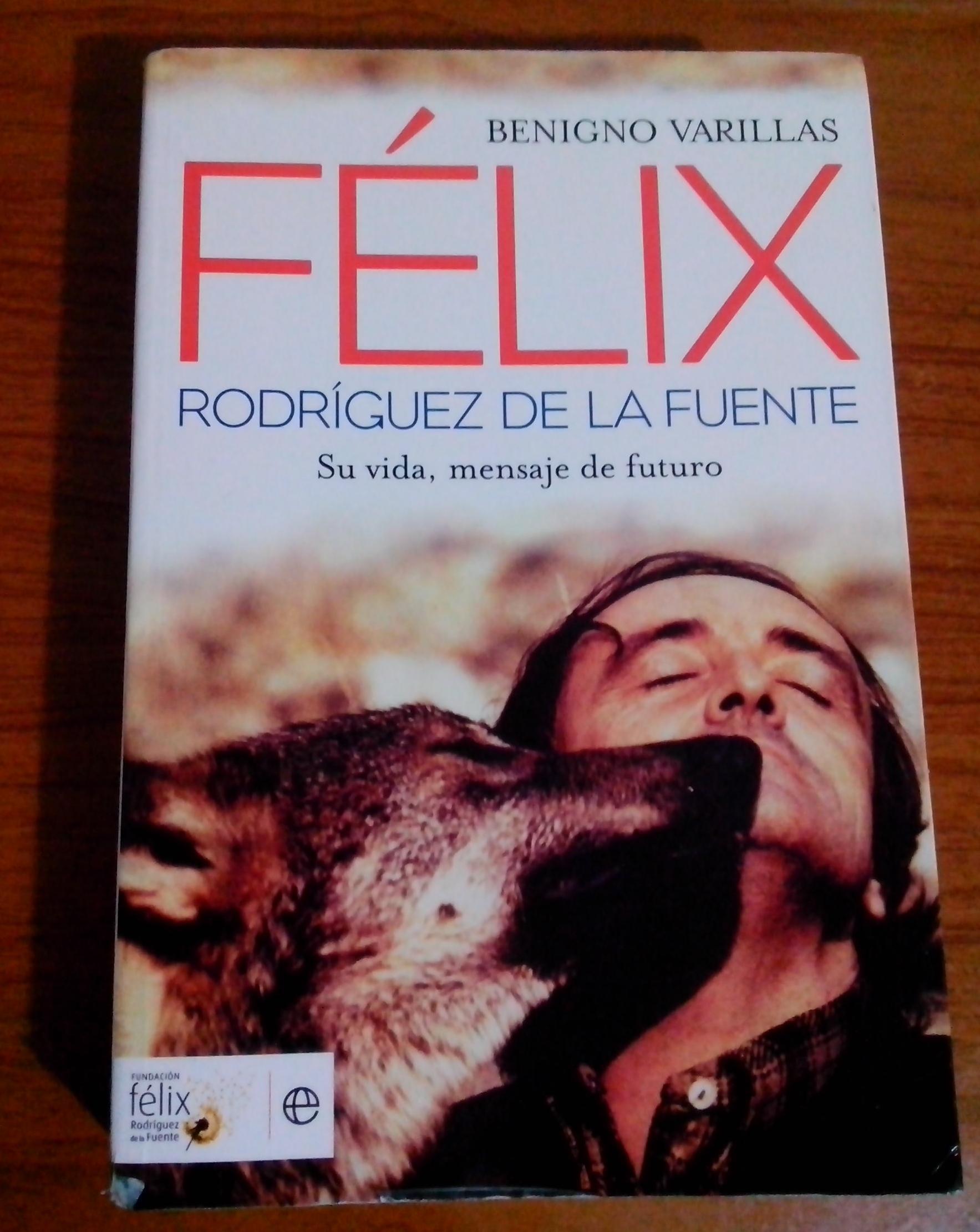 Félix Rodríguez de la Fuente: su vida, mensaje de futuro