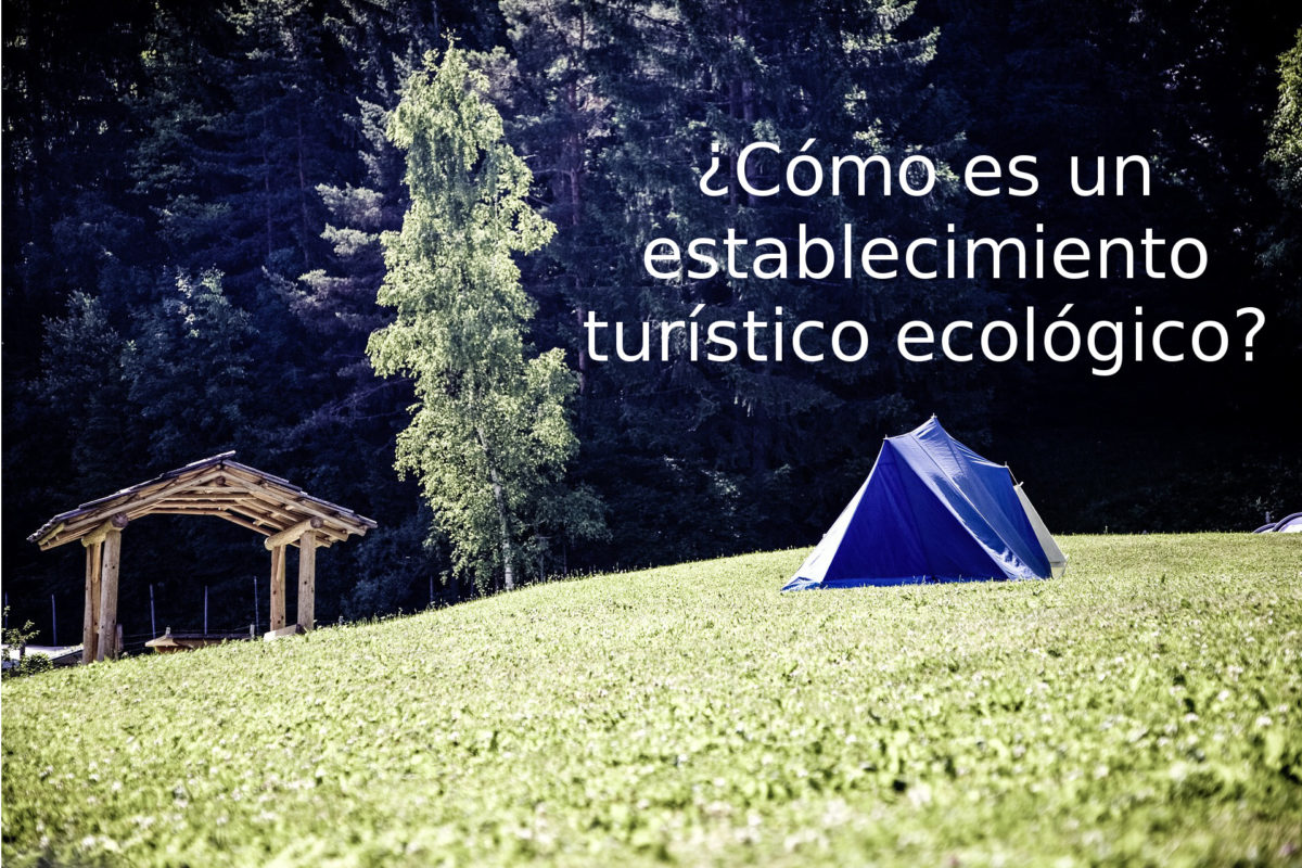 ¿Cómo es un establecimiento turístico ecológico?