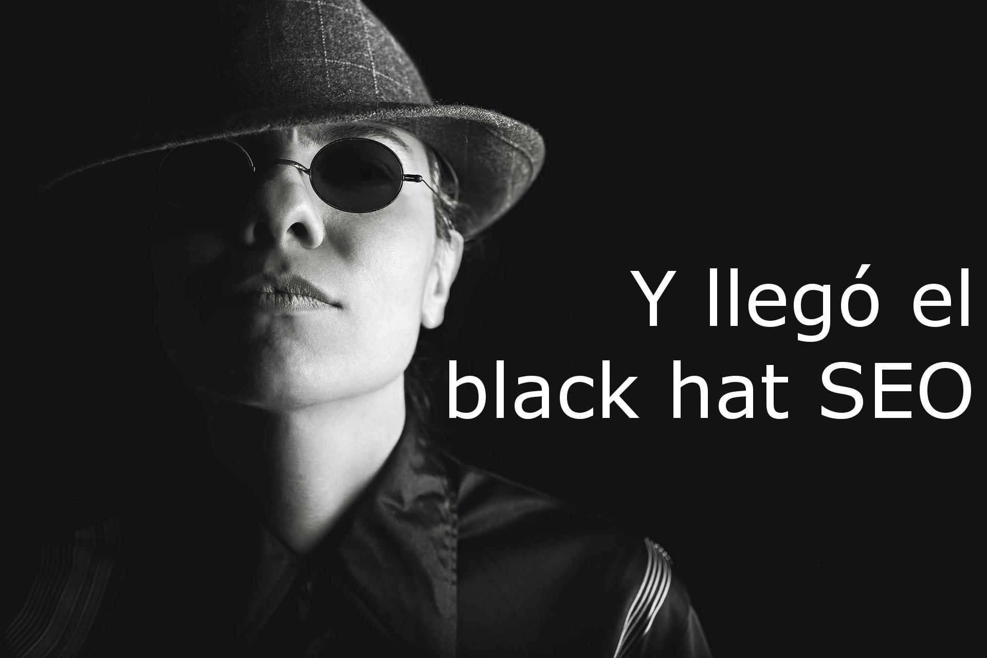 Y llegó el black hat SEO